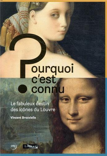Couverture du livre « Pourquoi c'est connu ? le Louvre » de Collectif aux éditions Reunion Des Musees Nationaux