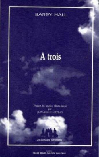 Couverture du livre « à trois » de Barry Hall aux éditions Solitaires Intempestifs