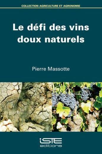 Couverture du livre « Le défi des vins doux naturels » de Pierre Massotte aux éditions Iste