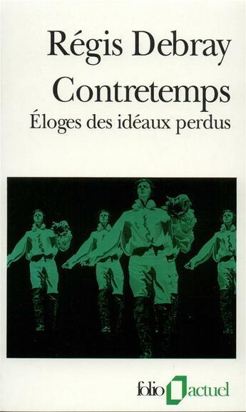 Couverture du livre « Contretemps ; éloge des idéaux perdus » de Regis Debray aux éditions Gallimard