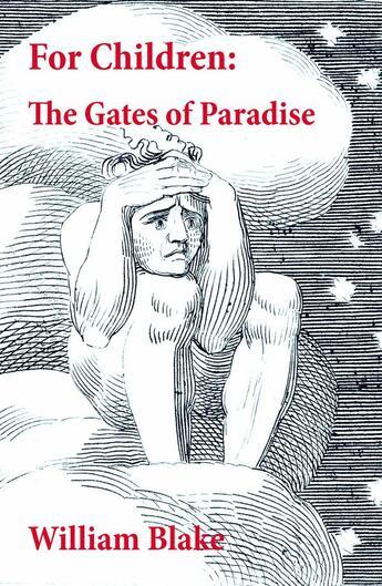 Couverture du livre « For Children: The Gates of Paradise (Illuminated Manuscript with the Original Illustrations of William Blake) » de William Blake aux éditions E-artnow
