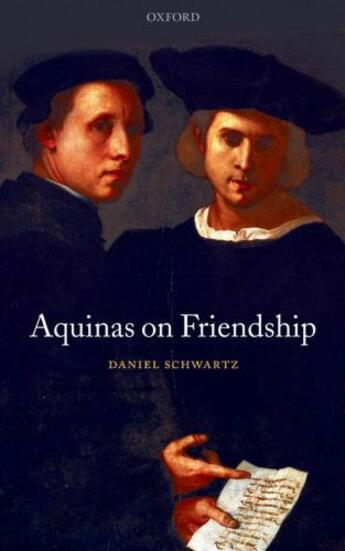 Couverture du livre « Aquinas on Friendship » de Daniel Schwartz aux éditions Clarendon Press