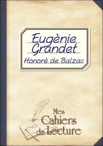Couverture du livre « Eugénie Grandet » de Honoré De Balzac aux éditions Mes Cahiers De Lecture