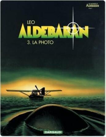 Couverture du livre « Aldébaran t.3; la photo » de Leo aux éditions Dargaud