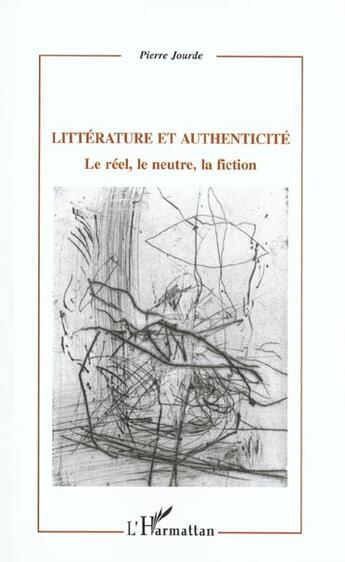 Couverture du livre « Litterature et authenticite le reel le neutre la f » de  aux éditions L'harmattan
