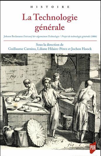 Couverture du livre « La technologie générale » de Guillaume Carnino et Liliane Hilaire-Perez et Jochen Hoock aux éditions Pu De Rennes