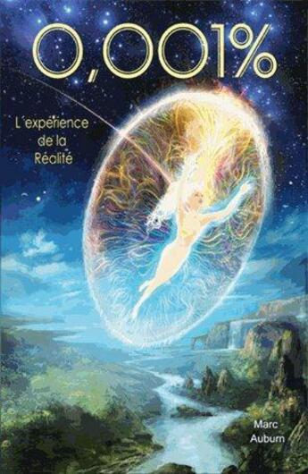 Couverture du livre « 0,001% ; l'expérience de la réalité » de Marc Auburn aux éditions Atlantes