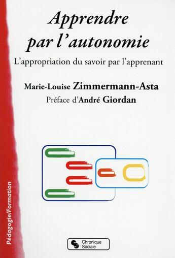 Couverture du livre « Apprendre par l'autonomie » de Marie-Louise Zimmermann aux éditions Chronique Sociale