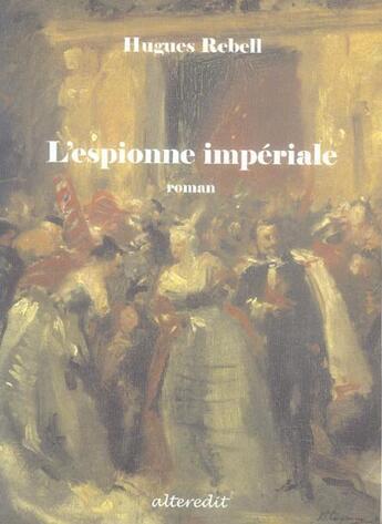 Couverture du livre « Espionne Imperiale » de Hugues Rebell aux éditions Alteredit