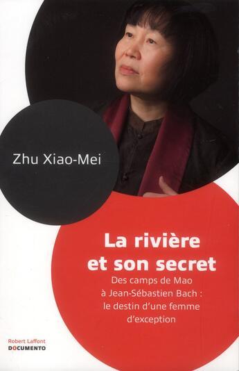 Couverture du livre « La rivière et son secret » de Zhu Xiao Mei aux éditions Robert Laffont