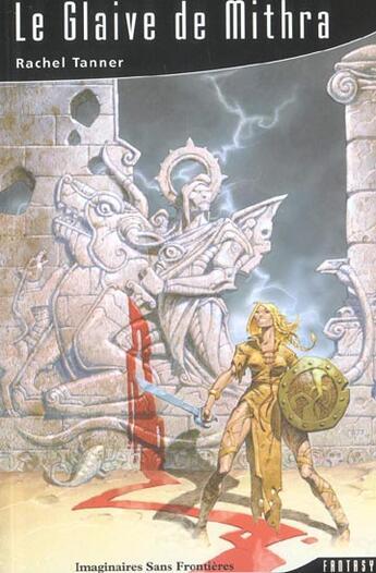 Couverture du livre « Le Glaive De Mithra » de Rachel Tanner aux éditions Imaginaires Sans Frontieres