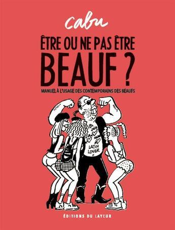 Couverture du livre « Être ou ne pas être beauf » de Cabu aux éditions Le Layeur