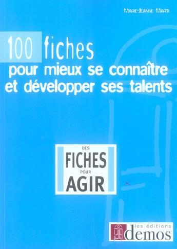Couverture du livre « 100 Fiches Pour Mieux Se Connaitre Et Developper Ses Talents » de Marti M-Jeanne aux éditions Demos