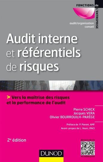 Couverture du livre « Audit interne et référentiels de risques (2e édition) » de Olivier Bourrouilh-Parege et Pierre Schick et Jacques Vera aux éditions Dunod