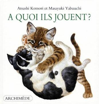 Couverture du livre « À quoi ils jouent ? » de Masayuki Yabuuchi aux éditions Ecole Des Loisirs