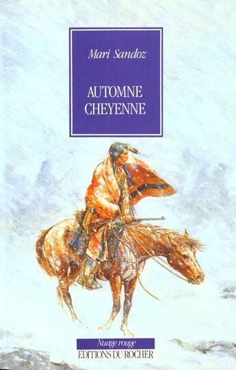Couverture du livre « Automne Cheyenne » de Chevrier-T+Sandoz-M aux éditions Rocher