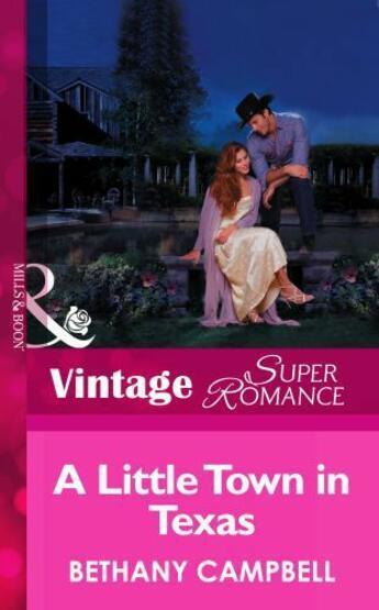 Couverture du livre « A Little Town in Texas (Mills & Boon Vintage Superromance) » de Bethany Campbell aux éditions Mills & Boon Series