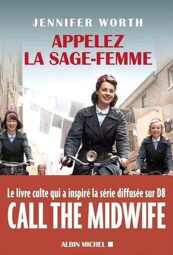 Couverture du livre « Appelez la sage-femme » de Jennifer Worth aux éditions Albin Michel