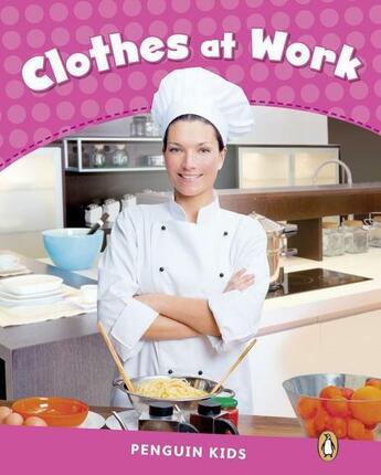 Couverture du livre « Clothes at work ; reader CLIL ; niveau 2 » de Linnette Erocak aux éditions Pearson