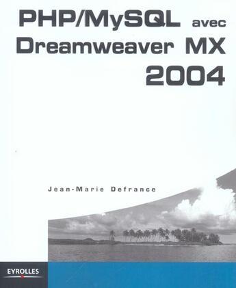 Couverture du livre « PHP/MySQL avec Dreamweaver MX 2004 » de Jean-Marie Defrance aux éditions Eyrolles