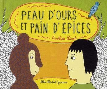 Couverture du livre « Peau d'ours et pain d'épices » de David Gauthier aux éditions Albin Michel