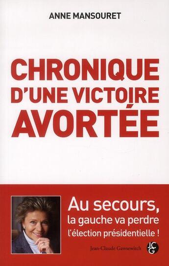 Couverture du livre « Chronique d'une victoire avortée » de Anne Mansouret aux éditions Jean-claude Gawsewitch