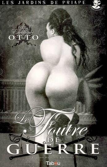 Couverture du livre « Le foutre de guerre » de Otto aux éditions Tabou