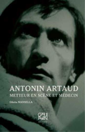 Couverture du livre « Antonin Artaud ; metteur en scène et médecin » de Diletta Mansella aux éditions Gruppen