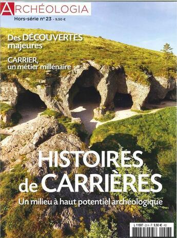 Couverture du livre « Archeologia hs n 23 histoire des carrieres - septembre 2018 » de Collectif aux éditions Archeologia