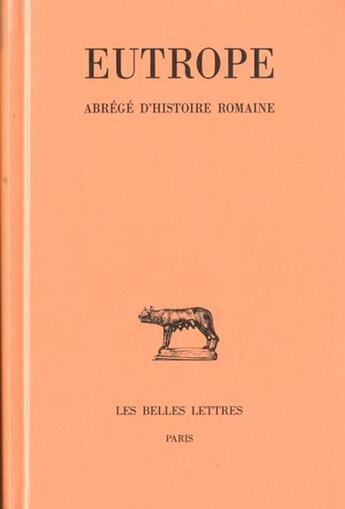 Couverture du livre « Abrege d'histoire romaine » de Eutrope aux éditions Belles Lettres