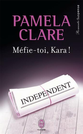 Couverture du livre « Mefie-toi Kara » de Pamela Clare aux éditions J'ai Lu