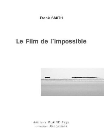 Couverture du livre « Le film de l impossible » de Frank Smith aux éditions Plaine Page