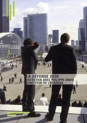 Couverture du livre « La Défense 2030 ; entretien avec Philippe Chaix directeur de l'EPADESA » de Michele Leloup aux éditions Archibooks