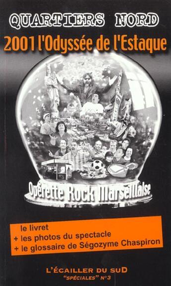 Couverture du livre « 2001 L'Odysse De L'Estaque » de Quartiers Nord aux éditions L'ecailler Du Sud