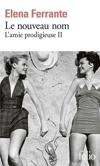 Couverture du livre « L'amie prodigieuse t.2 ; le nouveau nom » de Elena Ferrante aux éditions Gallimard