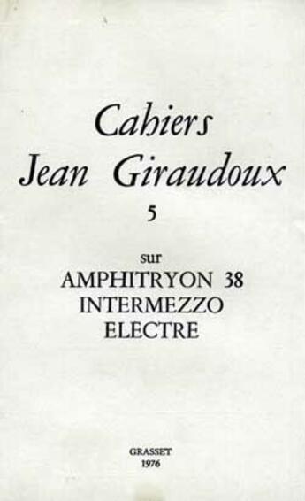 Couverture du livre « CAHIERS JEAN GIRAUDOUX T.5 » de Jean Giraudoux aux éditions Grasset Et Fasquelle