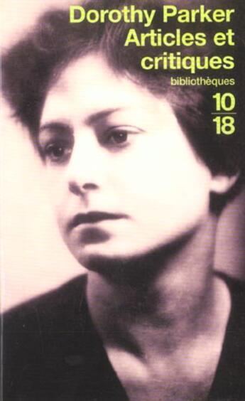 Couverture du livre « Articles Et Critiques » de Dorothy Parker aux éditions 10/18