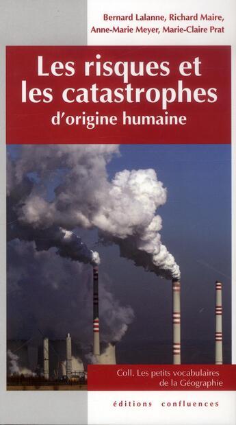 Couverture du livre « Les risques et les catastrophes d'origine humaine » de Collectif aux éditions Confluences