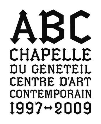 Couverture du livre « ABC, chapelle du Genêteil, centre d'art contemporain (1997-2009) » de Bertrand Godot aux éditions Monografik