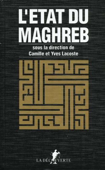 Couverture du livre « Etat Du Maghreb » de Lacoste aux éditions La Decouverte