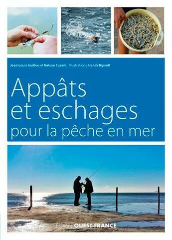 Couverture du livre « Appâts et eschages pour la pêche en mer » de Nelson Cazelis et Jean-Cazeils Guillou aux éditions Ouest France