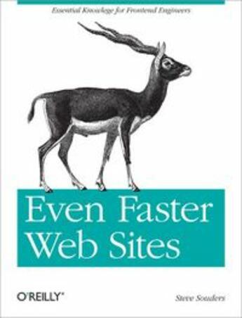 Couverture du livre « Even Faster Web Sites » de Steve Souders aux éditions O Reilly