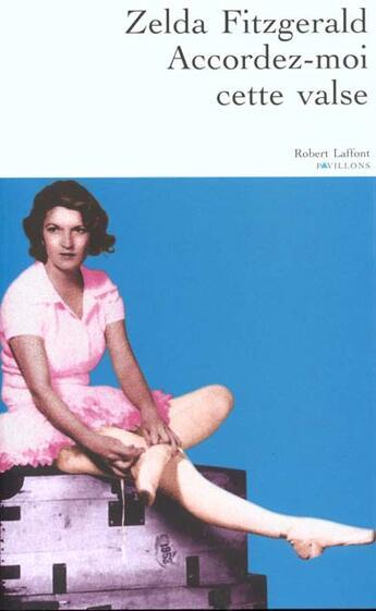 Couverture du livre « Accordez-moi cette valse » de Zelda Fitzgerald aux éditions Robert Laffont