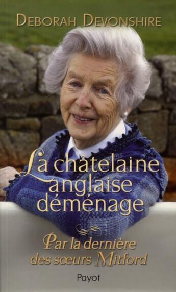 Couverture du livre « La châtelaine anglaise déménage » de Deborah Devonshire aux éditions Payot