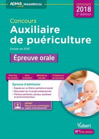 Couverture du livre « Concours auxiliaire de puériculture ; entrée en IFAP ; épreuve orale (concours 2018) » de Stephane Raimbault aux éditions Vuibert