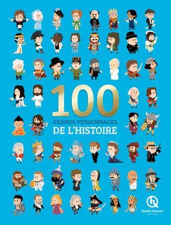 Couverture du livre « 100 grands personnages de l'histoire » de Patricia Crete aux éditions Quelle Histoire