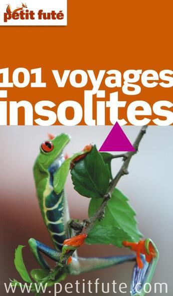 Couverture du livre « 101 Voyages Insolites 2010 Petit Fute » de Collectif Petit Fute aux éditions Le Petit Fute