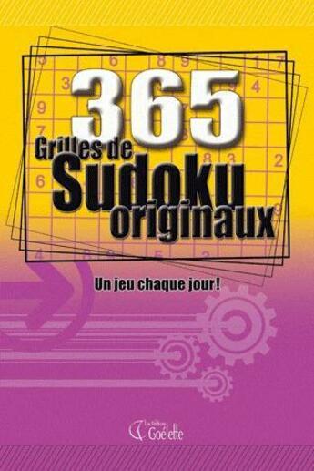 Couverture du livre « 365 grilles de sudoku originaux ; un jeu chaque jour » de Collectif aux éditions Goelette Inc