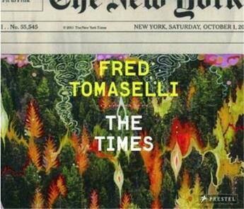 Couverture du livre « Fred tomaselli the times » de Weschler Lawrence aux éditions Prestel