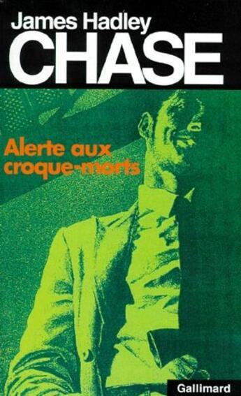 Couverture du livre « Alerte aux croque-morts » de James Hadley Chase aux éditions Gallimard